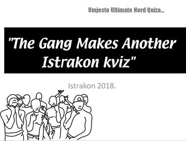 THE GANG MAKES ANOTHER ISTRAKON KVIZ